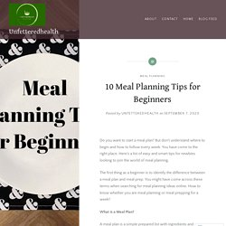 10 Meal Planning Tips for Beginners – Unfetteredhealth