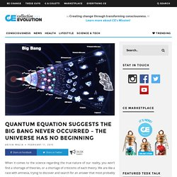 Quantum Equation Suggests The Big Bang Never Occurred – The Universe Has No Beginning