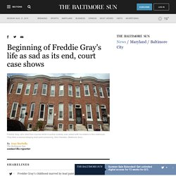 Beginning of Freddie Gray's life as sad as its end, court case shows