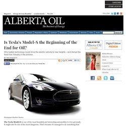 Is Tesla's Model-S the Beginning of the End for Oil? - Alberta Oil Magazine