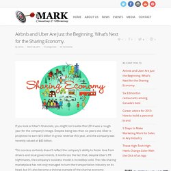 Airbnb and Uber Are Just the Beginning. What's Next for the Sharing Economy. - The Mark Consulting