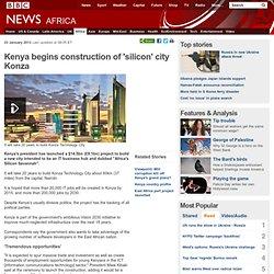 Kenya begins construction of 'silicon' city Konza