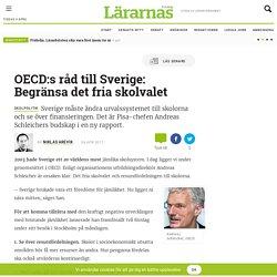 OECD:s råd till Sverige: Begränsa det fria skolvalet