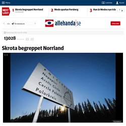 Skrota begreppet Norrland - allehanda.se