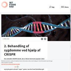 Behandling af sygdomme ved hjælp af CRISPR – etikoglivetgym.dk