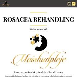 Rosacea Behandling med environ produkter - Maishudpleje.dk