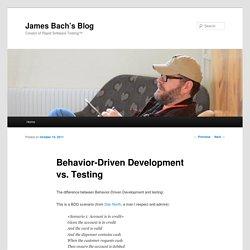 Behavior-Driven Development vs. Testing