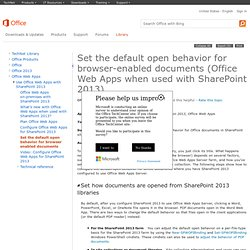 Set the default open behavior for browser-enabled documents (Office Web Apps when used with SharePoint 2013)
