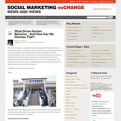 What Drives Human Behavior…And How Can We Harness That? | Social Marketing exChange