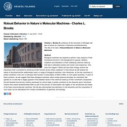 Robust Behavior in Nature´s Molecular Machines - Charles L. Brooks