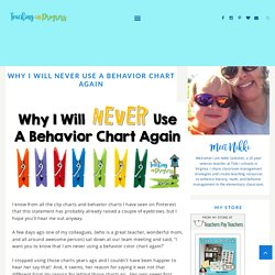 Why I Will Never Use a Behavior Chart Again - Teaching in Progress