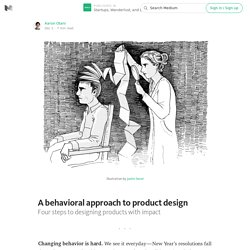 A behavioral approach to product design — Startups, Wanderlust, and Life Hacking
