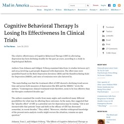 Cognitive Behavioral Therapy Is Losing Its Effectiveness In Clinical Trials