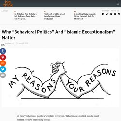 "Why ""Behavioral Politics"" And ""Islamic Exceptionalism"" Matter"