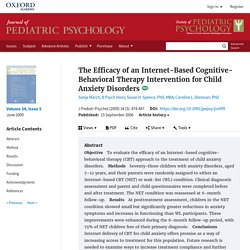 Efficacy of an Internet-Based Cognitive-Behavioral Therapy Intervention for Child Anxiety Disorders