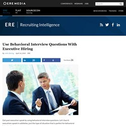 Use Behavioral Interview Questions With Executive Hiring