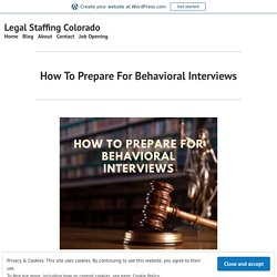 How To Prepare For Behavioral Interviews – Legal Staffing Colorado