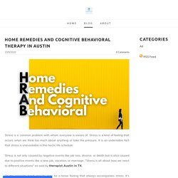 Home remedies and Cognitive behavioral therapy in Austin - Austin Anxiety & Trauma Specialists