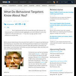 What Do Behavioral Targeters Know About You?: Tech News and Analysis «