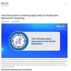 Behavioral Targeting: Gaming App's Big Leap With Data