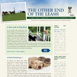 The Other End of the Leash – Patricia McConnell, Ph.D., a Certified Applied Animal Behaviorist, has made a lifelong commitment to improving the relationship between people and animals.