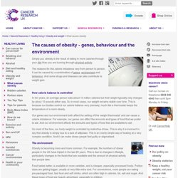 The causes of obesity - genes, behaviour and the environment