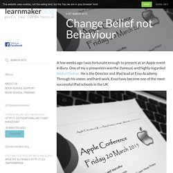 Change Belief not Behaviour