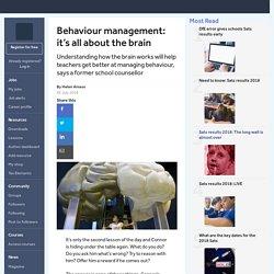 Behaviour management: it's all about the brain