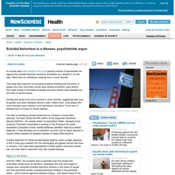 Suicidal behaviour is a disease, psychiatrists argue - health - 17 May 2013