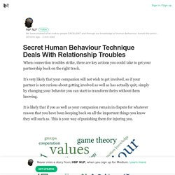 Secret Human Behaviour Technique Deals With Relationship Troubles