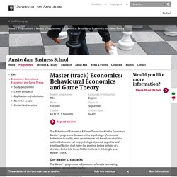 Master (track) Economics: Behavioural Economics and Game Theory