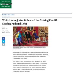 White House Jester Beheaded For Making Fun Of Soaring National Debt
