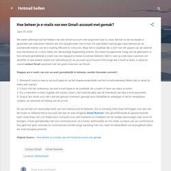 Hoe beheer je e-mails van een Gmail-account met gemak?