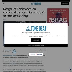 "Nergal of Behemoth on coronavirus: ""cry like a baby"" or ""do something"""