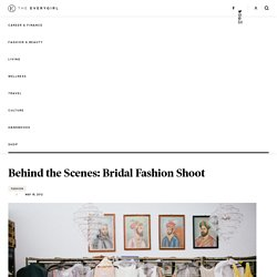 Behind the Scenes: Bridal Fashion Shoot - The Everygirl