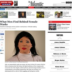 What Men Find Behind Female Masks - Luke Malone