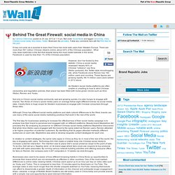 Behind The Great Firewall: social media in China