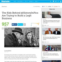 The Kids Behind @HistoryInPics Are Trying to Build a Legit Business