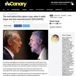 The truth behind the Labour coup, when it really began and who manufactured it (EXCLUSIVE)