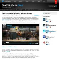 Behind IN MOTION with Aaron Grimes