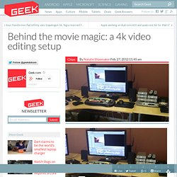 Behind the movie magic: a 4k video editing setup – Computer Chips & Hardware Technology
