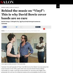 "Behind the music on ""Vinyl"": This is why David Bowie cover bands are so rare - Salon.com"