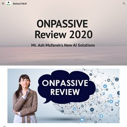 Behind MLM - ONPASSIVE Review 2020