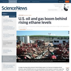 U.S. oil and gas boom behind rising ethane levels
