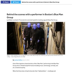 Behind the scenes with a performer in Boston's Blue Man Group