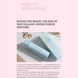 Behind the brand: The rise of New Zealand-owned Syrene skincare