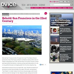 Behold: San Francisco in the 22nd Century