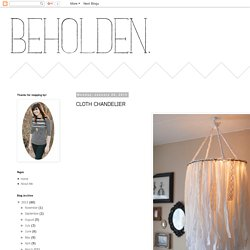 BEHOLDEN: CLOTH CHANDELIER
