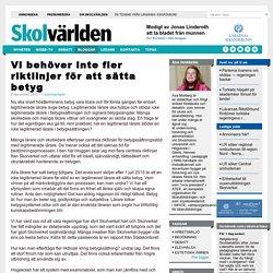 Vi behöver inte fler riktlinjer för att sätta betyg - Åsa Morberg