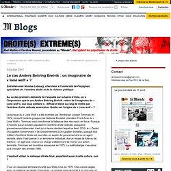 Le cas Anders Behring Breivik : un imaginaire de «lone wolf» ?